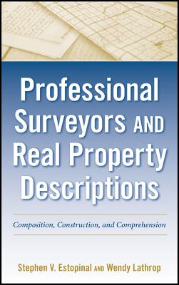 Professional Surveyors and Real Property Descriptions By Estopinal, Stephen V./ Lathrop, Wendy