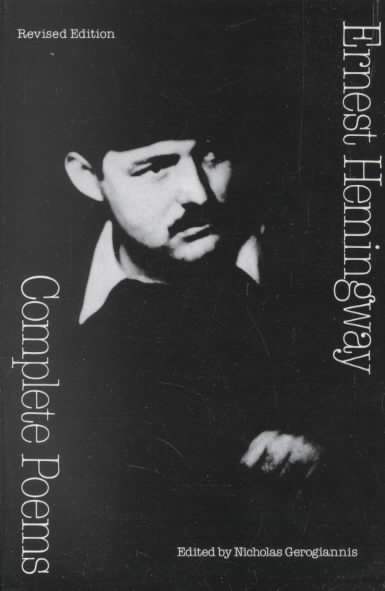 Complete Poems By Hemingway, Ernest/ Gerogiannis, Nicholas (EDT)