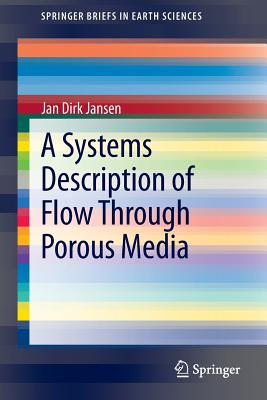 A Systems Description of Flow Through Porous Media By Jansen, Jan Dirk