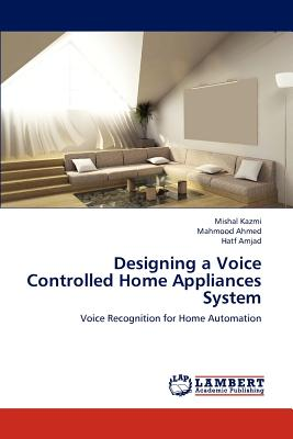 Lap Lambert Academic Publishing Designing a Voice Controlled Home Appliances System [Paperback] at Sears.com